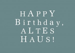 Happy Birthday Altes Haus
